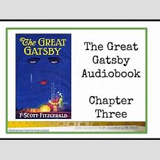 The Great Gatsby Chapter 3 Audiobook Youtube