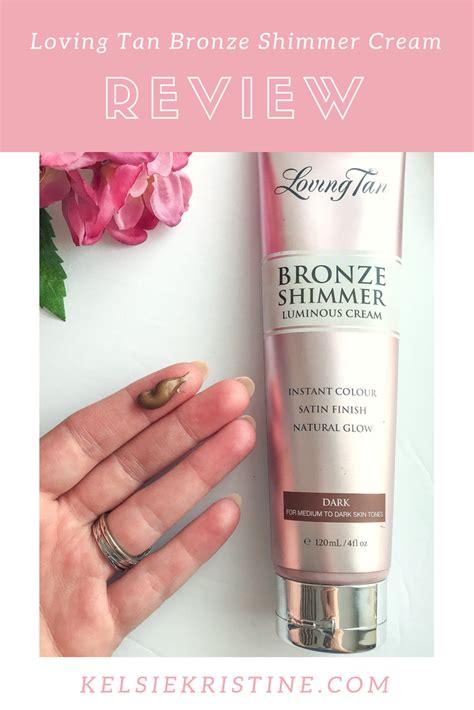 loving tan bronze shimmer luminous cream review beauty
