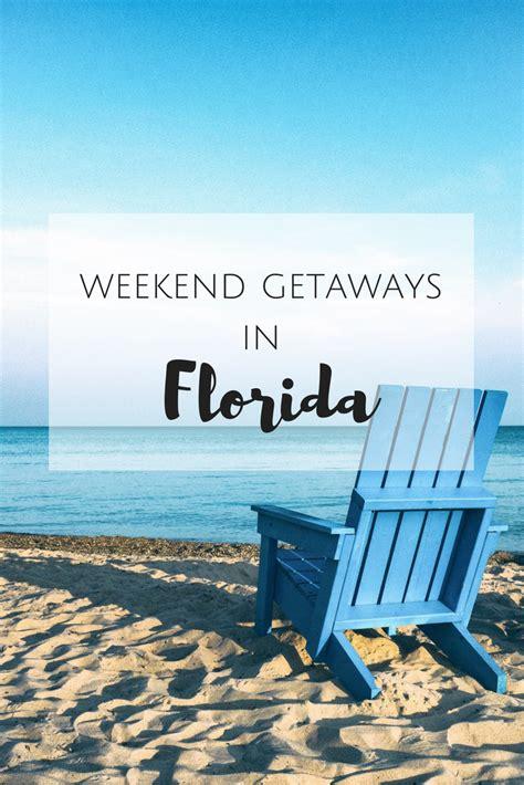 Weekend Getaway Ideas by Weekend Getaways In Florida Discovering Your Happy