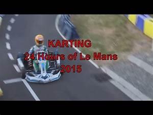 24 Heures Du Mans 2015 : 24 heures karting le mans 2015 course 1 youtube ~ Maxctalentgroup.com Avis de Voitures