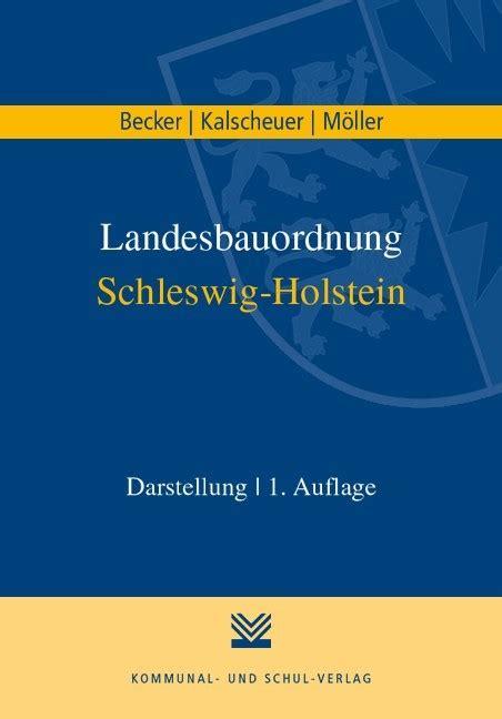 landesbauordnung schleswig holstein genehmigungsfreie bauten landesbauordnung schleswig holstein becker kalscheuer m 246 ller b 252 cher f 252 r anw 228 lte