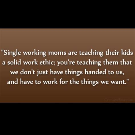 So True Ive Learnt This From My Awesome Single Mum