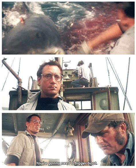Film Quote We Re Gonna Need A Bigger Boat by 83 Best Images About Jaws On Pinterest