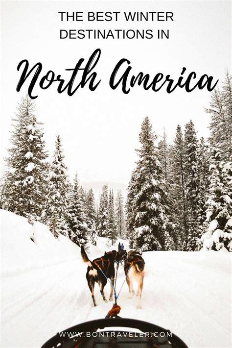 winter destinations america visit north honeymoon bontraveler places popular romantic go