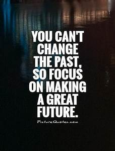 Cant Change The Past Quotes. QuotesGram