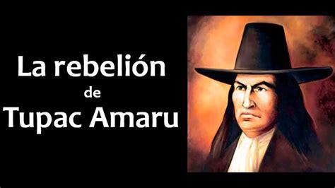 La Rebelión De Tupac Amaru Parte 2 Youtube