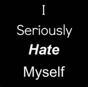 I Hate My Self Because of You Quotes