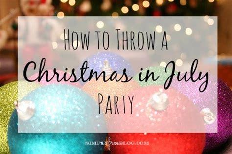 throw  christmas  july party simply elliott