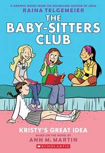 Kristy's Great Idea (The Baby-Sitters Club Graphix Series ...
