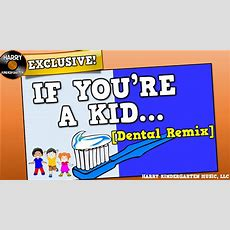 If You're A Kid [dental Health Remix] (song For Kids About Dental Health) Youtube