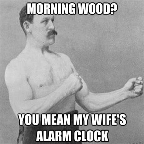 Sexy Men Morning Wood Quotes Quotesgram