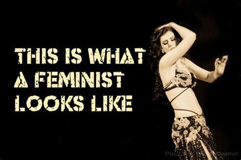 Belly Dance Meme - why yes i am a feminist bellydance by rachael