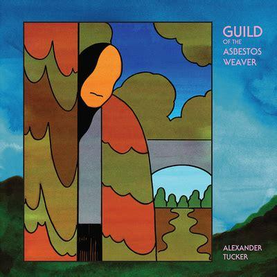 alexander tucker guild   asbestos weaver album