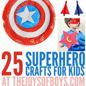 25 Superhero Crafts for Kids - The Joys of Boys