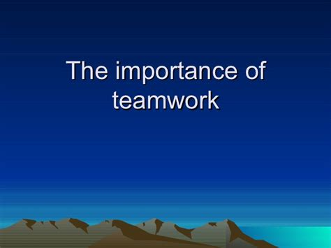 The Importance Of Teamwork Part Two
