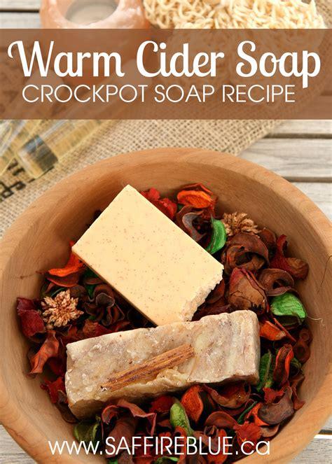 warm cider hot process soap recipe saffire blue