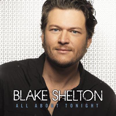 blake shelton songs 2018 blake shelton all about tonight new music songs