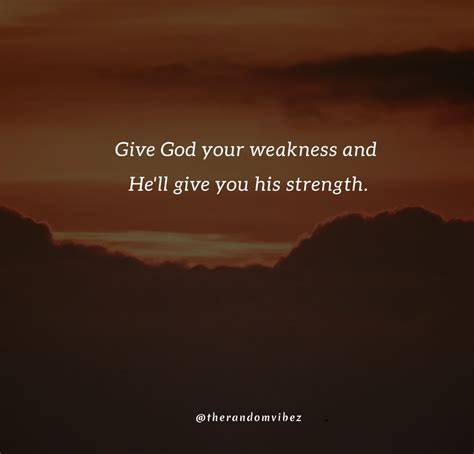 When i feel powerless, he empowers me. 60 GOD GIVE ME STRENGTH QUOTES THAT WILL MAKE YOU STRONG - Etandoz