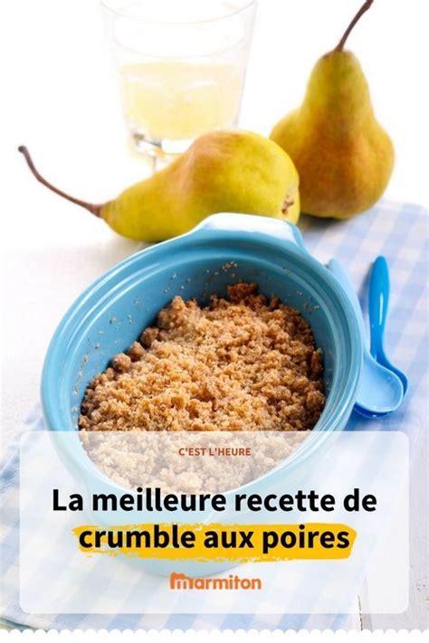 recette de crumble salé crumble 224 la poire recette recette cuisine recette