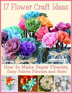 17 Flower Craft Ideas: How to Make Paper Flowers, Easy