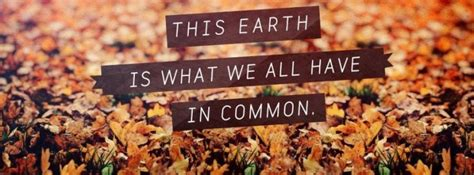 This Earth Is All We Have In Common Facebook Covers