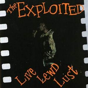 The Exploited Hitler S In The Charts Again The Exploited Live Lewd Lust Reviews
