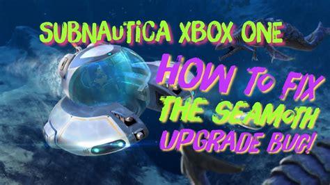 subnautica xbox  update seamoth upgrade bug youtube