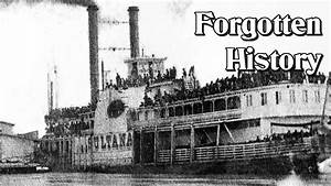 Forgotten History - Sinking Of The Sultana