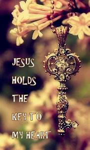 Key To My Heart : 1000 images about jesus holds the key to my heart on pinterest to heaven my heart and wisdom ~ Buech-reservation.com Haus und Dekorationen