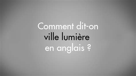 comment dit on bureau en anglais comment dit on ville lumière en anglais light zoom