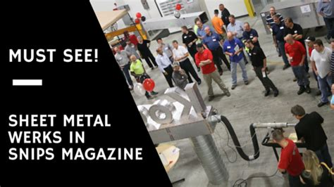sheet metal werks recognized in snips magazine