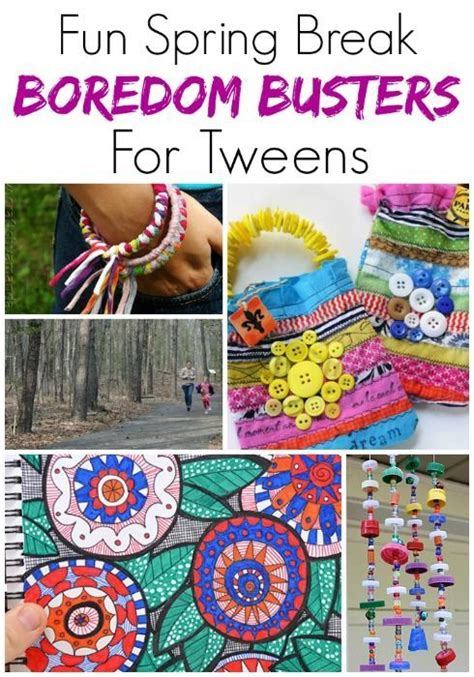 25 Spring Break Boredom Busters for Tweens &