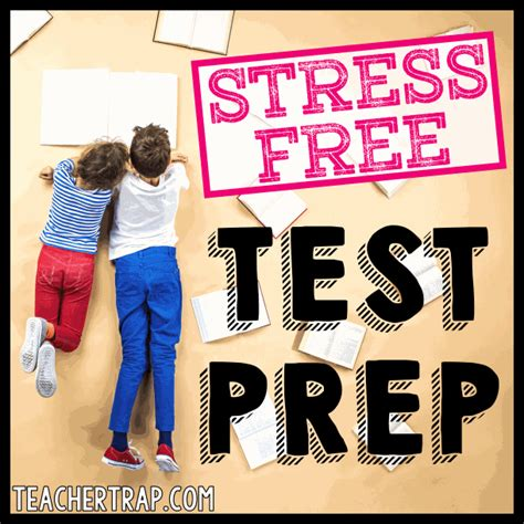 standardized test prep tips teacher trap