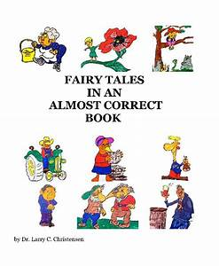 fairy tale book cover template - fairy tales in an almost correct book by dr larry c