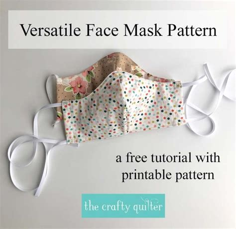 versatile face mask pattern  tutorial  crafty quilter