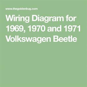 Wiring Diagram For 1969  1970 And 1971 Volkswagen Beetle