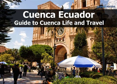 wrought iron cuenca ecuador the complete guide to living and traveling