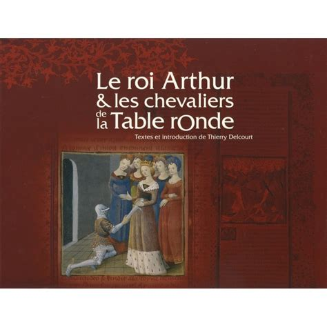 le roi arthur les chevaliers de la table ronde le manuscrit