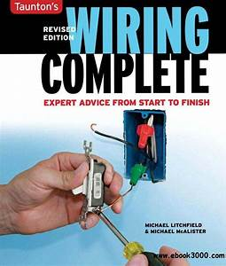Wiring Complete  Expert Advise From Start To Finish