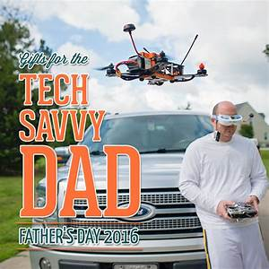 Gifts for the Tech Savvy Dad: Father's Day 2016 - Daily Mom