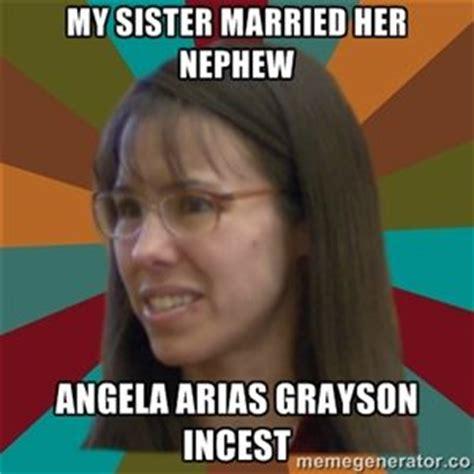 Incest Memes - my sister married her nephew angela arias grayson incest jodi arias meme 15 by justice11