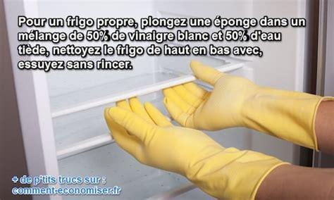 nettoyer un frigo comment nettoyer facilement votre frigo avec du vinaigre blanc