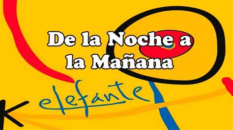 De La Noche A La Mañana (letra)