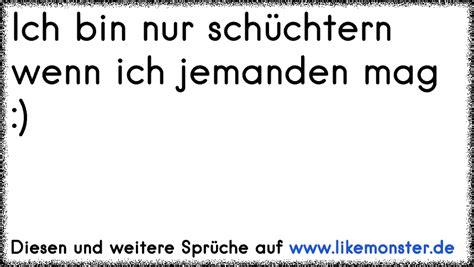 nur was ich mag ich bin nur sch 252 chtern wenn ich jemanden mag tolle spr 252 che und zitate auf www likemonster de