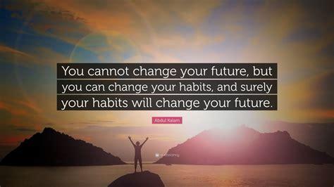 abdul kalam quote   change  future