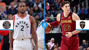 Toronto Raptors vs. Cleveland Cavaliers: Game preview ...