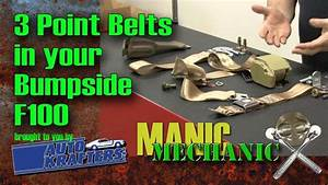 3 Point Belt Seat Belts F100 Install Episode 19 Manic