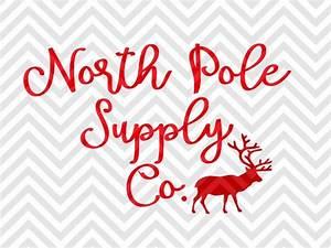 North, Pole, Supply, Co, Christmas, Santa, Reindeer, Svg, And, Dxf, Cut, File, U2022, Png, U2022, Download, File