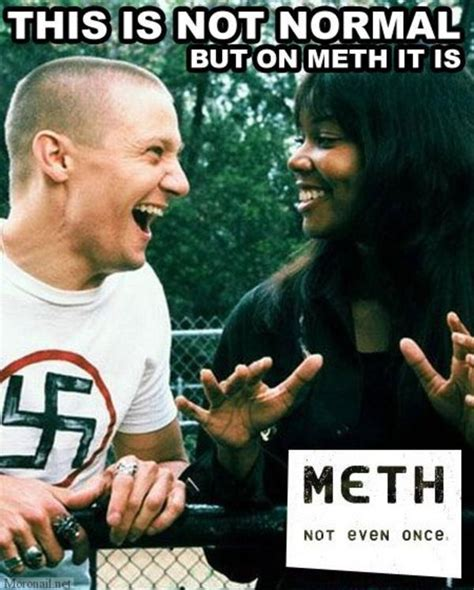 Meth Memes - image 254384 x isn t normal but on meth it is know your meme