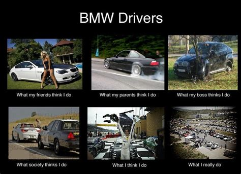 Bmw Memes - bmw driver google keres 233 s funny pinterest meme search and bmw